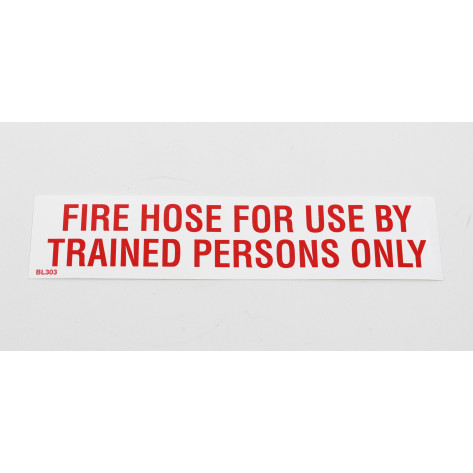 FIRE HOSE FOR USE BY TRAINED PERSON ONLY