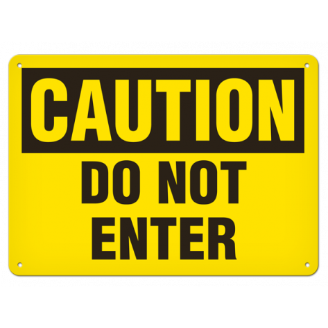 "CAUTION Do Not Enter (7""x10"") Rigid Plastic"