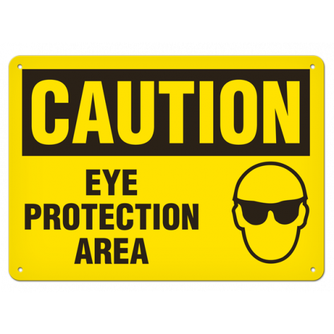 "CAUTION Eye Protection Area  (7""x10"") Rigid Plastic"