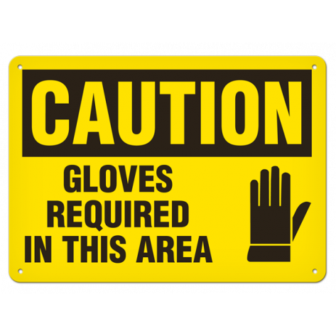 """CAUTION Gloves Required in this Area (10""""x14"""") Self Adhesive"""