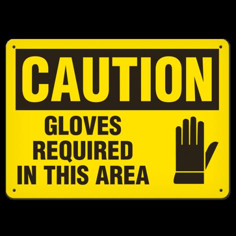 "CAUTION Gloves Required in this Area (7""x10"") Rigid Plastic"