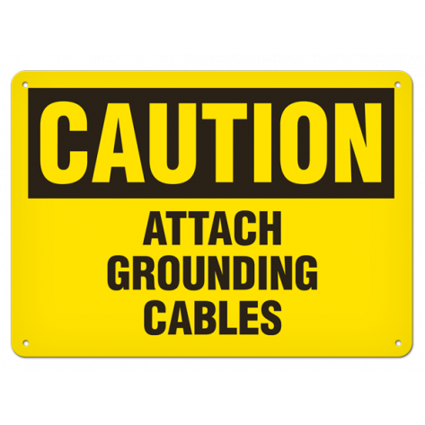 "CAUTION Attach Grounding Cable (10""x14"") Rigid Plastic"