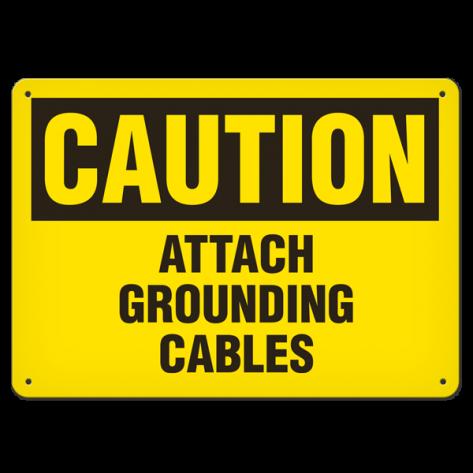 "CAUTION Attach Grounding Cable (7""x10"") Rigid Plastic"