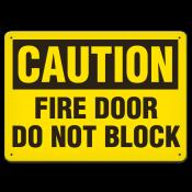 """CAUTION Fire Door Do Not Block (7""""x10"""") Rigid Plastic"""